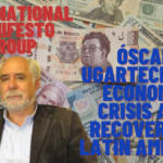 Óscar Ugarteche on Economic Crisis and Recovery in Latin America
