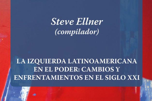 La izquierda latinoamericana en el poder, by Steve Ellner