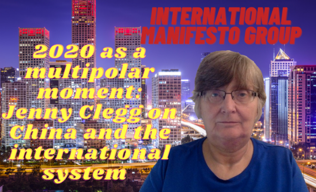 2020 as a Multipolar Moment: Jenny Clegg on China and the International System